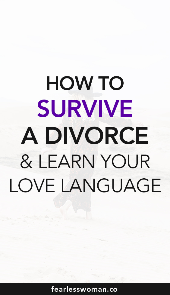 How to Survive a Divorce and Discover Your True Language of Love
