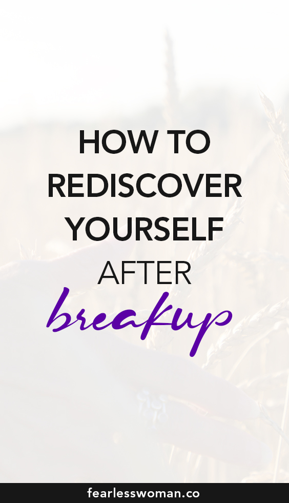 Rediscover yourself after breakup