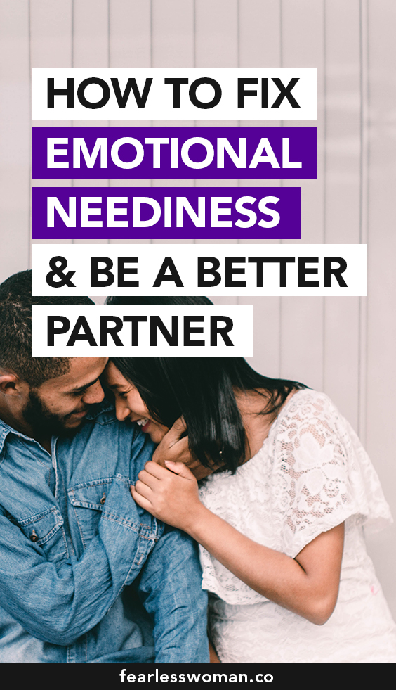 How to fix emotional neediness and be a better partner