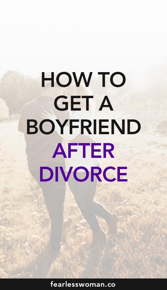 How to Get a Boyfriend After a Divorce? Dating After Divorce Blueprint