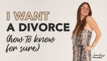 """I WANT A DIVORCE!"" How to know if getting divorce is the right move?!"