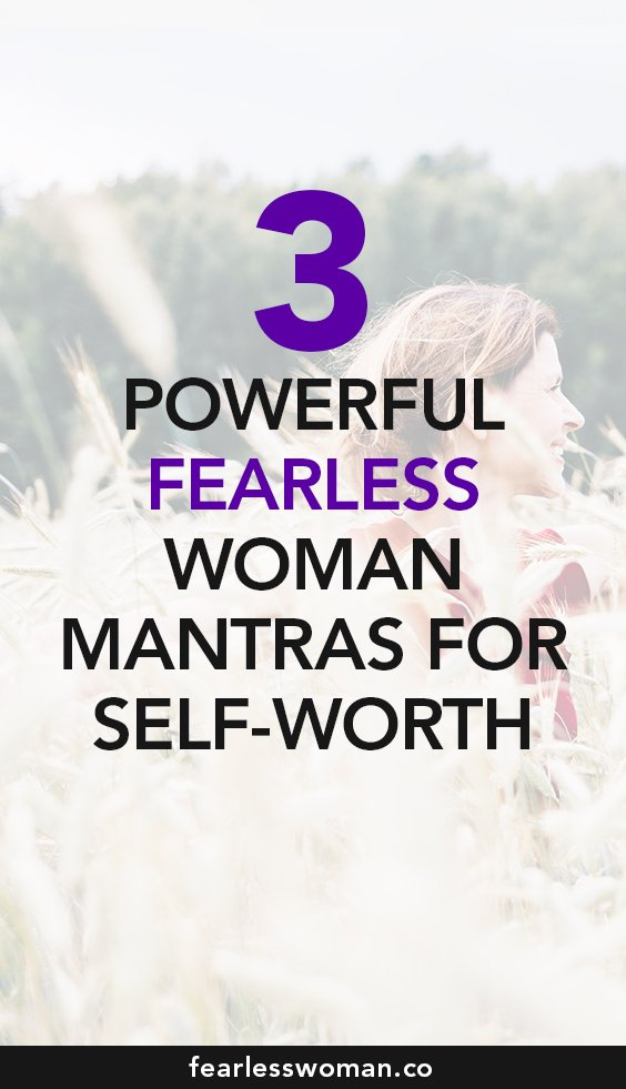 3 Fearless Woman Mantras to Live By