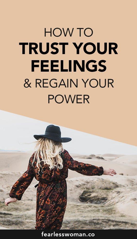 Learn to Trust Your Feelings