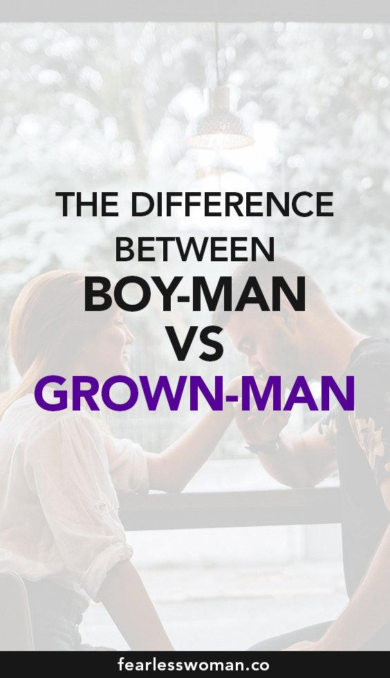 Learn the Difference between a Boy-Man and a Grown-Man