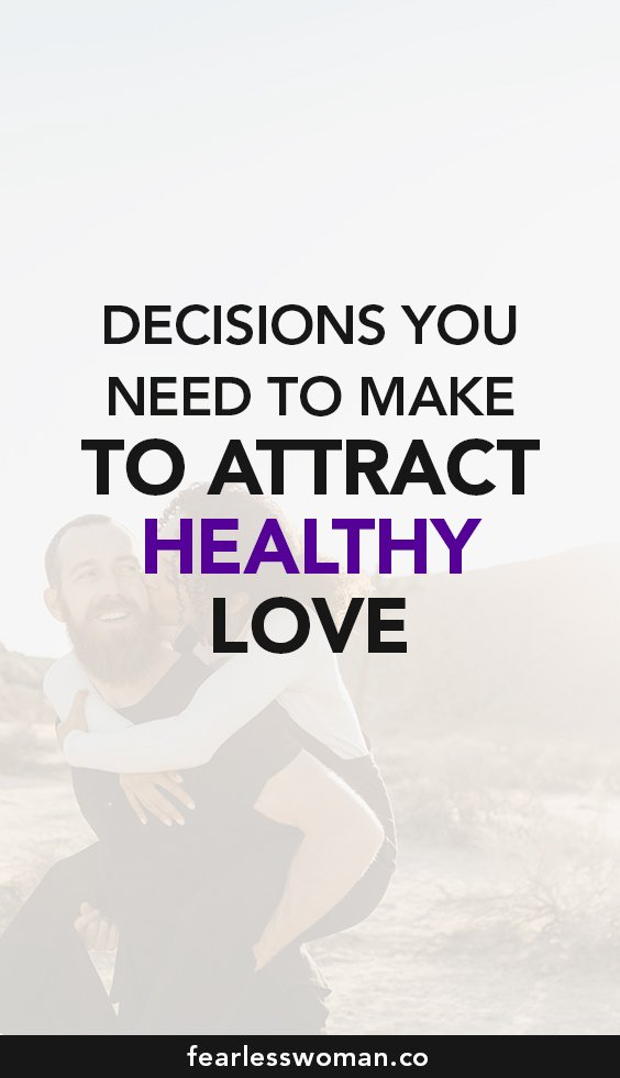 How to attract healthy relationships?
